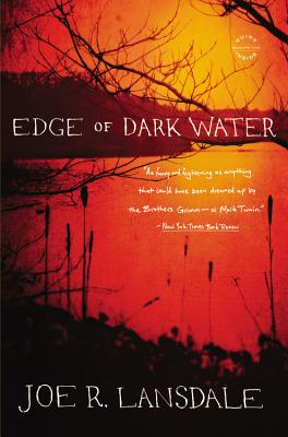 Edge of Dark Water By Lansdale, Joe R.
