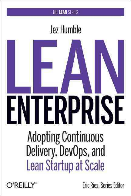 Lean Enterprise By Humble, Jez/ O'reilly, Barry/ Molesky, Joanne